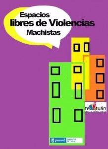 ESPACIOS LIBRES DE VIOLENCIA MACHISTA
